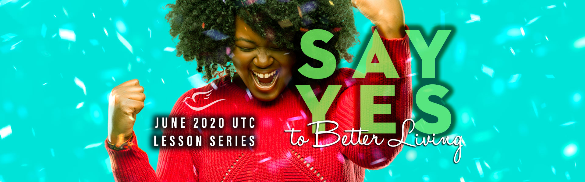 Say Yes to Better Living in June 2020 banner