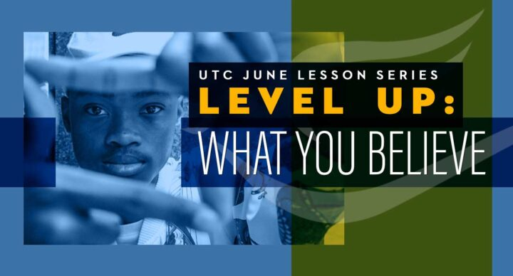 Level Up: What You Believe Lesson