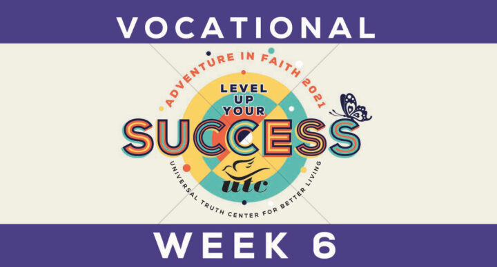 Week 6: Vocational Unfoldment