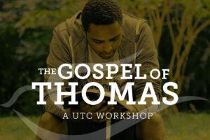 The Gospel of Thomas Workshop